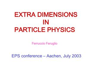 EXTRA DIMENSIONS                 IN PARTICLE PHYSICS