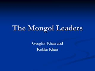 The Mongol Leaders