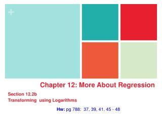 Hw:  pg 788:  37, 39, 41, 45 - 48