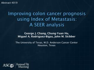 Improving colon cancer prognosis using Index of Metastasis: A SEER analysis
