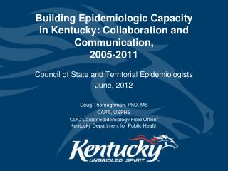 Building Epidemiologic Capacity  in Kentucky: Collaboration and Communication,  2005-2011