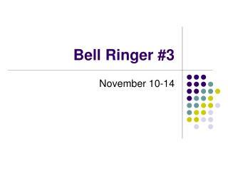 Bell Ringer #3