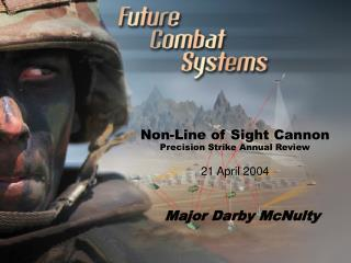 Non-Line of Sight Cannon Precision Strike Annual Review  21 April 2004