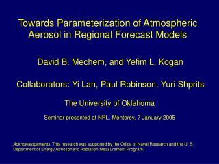 Towards Parameterization of Atmospheric Aerosol in Regional Forecast Models