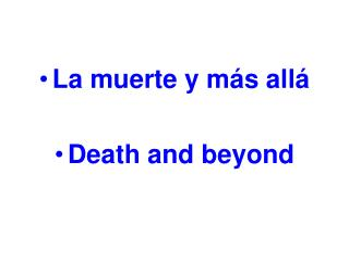 La muerte y m�s all� Death and beyond