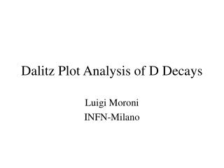 Dalitz Plot Analysis of D Decays