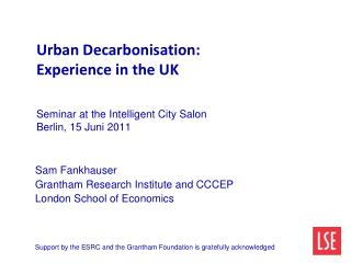 Sam Fankhauser Grantham Research Institute and CCCEP London School of Economics
