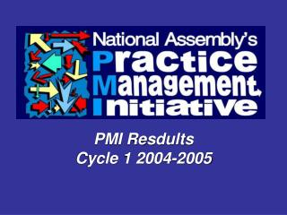 PMI Resdults Cycle 1 2004-2005