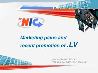 Marketing plans and  recent promotion of  .LV