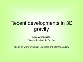 Recent  developments  in 3D  gravity