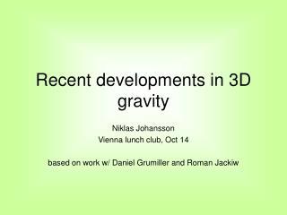 Recent  developments  in 3D  gravity