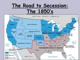 The Road to Secession: The 1850's