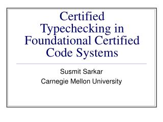 Certified Typechecking in Foundational Certified Code Systems