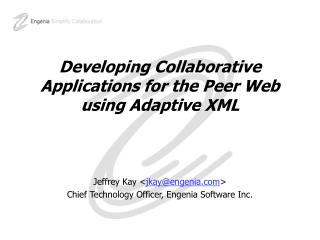 Developing Collaborative Applications for the Peer Web using Adaptive XML