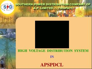 HIGH  VOLTAGE  DISTRIBUTION  SYSTEM IN  APSPDCL