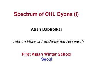 Spectrum of CHL Dyons (I)