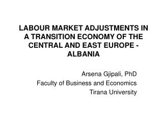 LABOUR MARKET ADJUSTMENTS IN A TRANSITION ECONOMY OF THE CENTRAL AND EAST EUROPE  -  ALBANIA