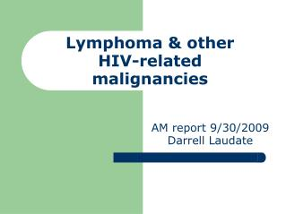 Lymphoma & other  HIV-related malignancies