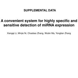 A convenient system for highly specific and sensitive detection of miRNA expression