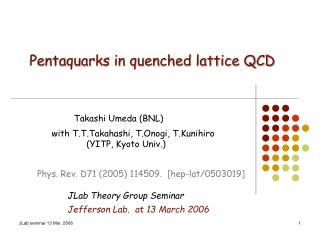 Pentaquarks in quenched lattice QCD