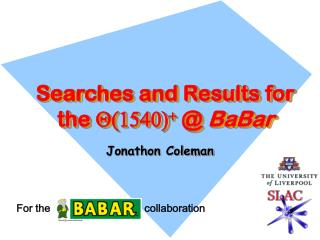 Searches and Results for the  Q(1540) +  @  BaBar