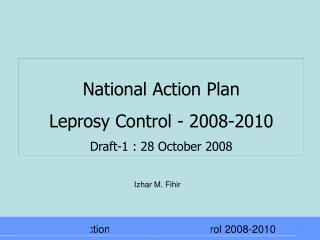 National Action Plan  Leprosy Control - 2008-2010 Draft-1 : 28 October 2008