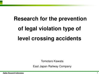 Research for the prevention  of legal violation type of  level crossing accidents