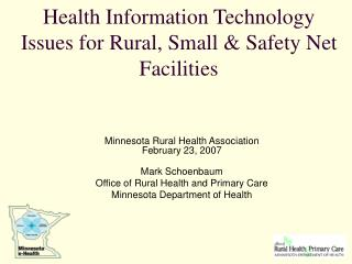 Health Information Technology Issues for Rural, Small  Safety Net Facilities