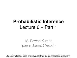 Probabilistic Inference Lecture 6 – Part 1