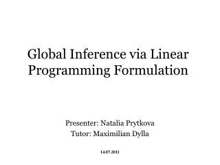 Global Inference via Linear Programming Formulation