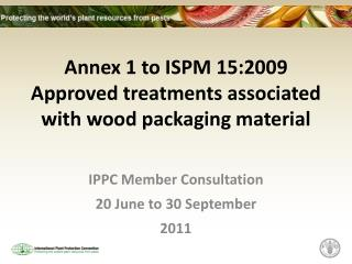 Annex 1 to ISPM 15:2009 Approved treatments associated with wood packaging material