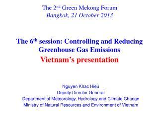 The 2 nd  Green Mekong Forum Bangkok, 21 October 2013
