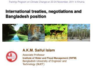 International treaties, negotiations and Bangladesh position