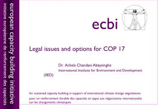 Legal issues and options for COP 17 Dr.  Achala Chandani Abeysinghe