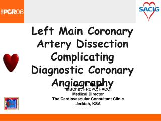 Left Main Coronary Artery Dissection Complicating  Diagnostic Coronary Angiography