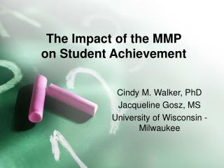 The Impact of the MMP  on Student Achievement