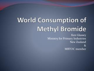 World Consumption of  Methyl Bromide
