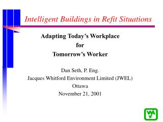 Intelligent Buildings in Refit Situations