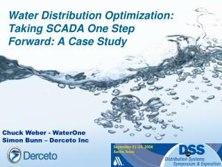 Water Distribution Optimization: Taking SCADA One Step Forward: A Case Study