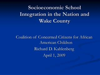 Socioeconomic School Integration in the Nation and Wake County