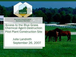 Access to the Blue Grass Chemical Agent-Destruction Pilot Plant Construction Site Julia Landreth