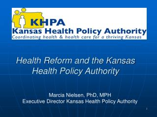 Health Reform and the Kansas Health Policy Authority