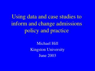 Using data and case studies to inform and change admissions policy and practice