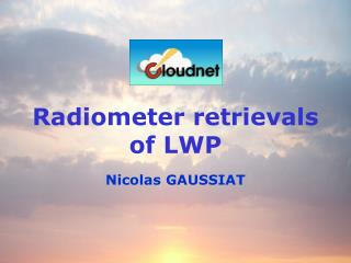 Radiometer retrievals of LWP