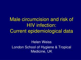 Male circumcision and risk of HIV infection:  Current epidemiological data