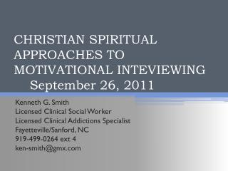 CHRISTIAN SPIRITUAL APPROACHES TO MOTIVATIONAL INTEVIEWING     September 26, 2011