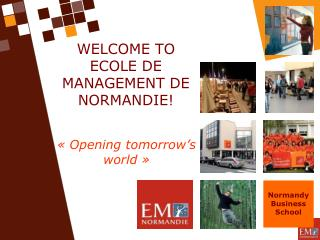 WELCOME TO ECOLE DE MANAGEMENT DE NORMANDIE!