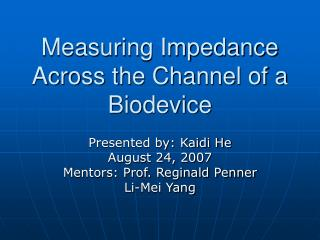Measuring Impedance Across the Channel of a Biodevice