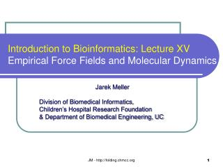Introduction to Bioinformatics: Lecture XV Empirical Force Fields and Molecular Dynamics