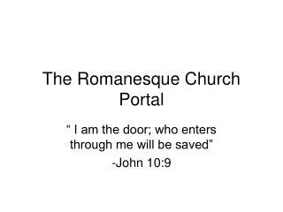 The Romanesque Church Portal